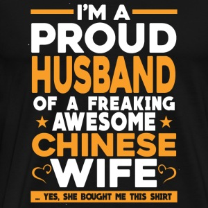Freaking awesome Chinese wife - Proud husband - Men's Premium T-Shirt