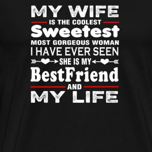 Wife - My wife is the coolest sweetest - Men's Premium T-Shirt