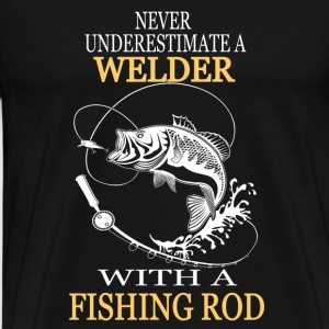 Welder with a fishing rod - Never underestimate - Men's Premium T-Shirt