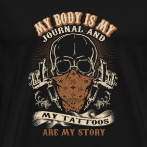 Tattoo - my body is my journal, my tattoo - Men's Premium T-Shirt