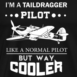 Taildragger pilot - Like a normal pilot but cool - Men's Premium T-Shirt