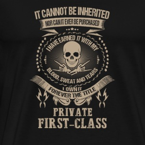 Private first - class - I've earned it with my b - Men's Premium T-Shirt