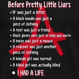 Pretty Little Liars fan - 'A' was just a letter - Men's Premium T-Shirt