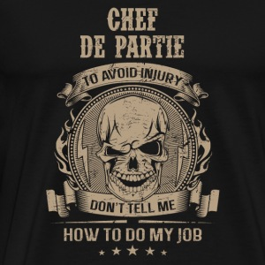 Chief of party - Don't tell me how to do my job - Men's Premium T-Shirt