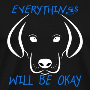 Dogs (Everything Will Be Okay) - Men's Premium T-Shirt