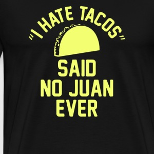 I Hate Tacos - Men's Premium T-Shirt