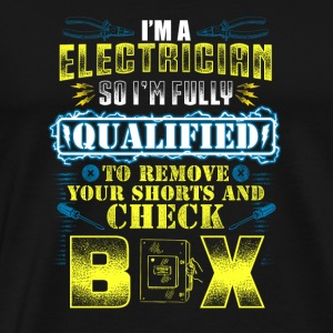 I'm an Electrician so I'm fully qualified - Men's Premium T-Shirt