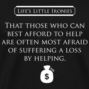 Life's Little Ironies - The Fear of Giving - Men's Premium T-Shirt