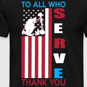 To All Who Serve Thank You - Men's Premium T-Shirt