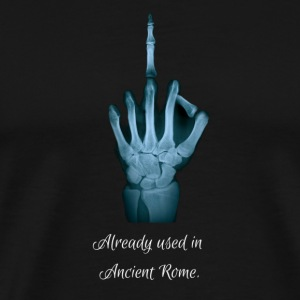 Middlefinger - Already used in Ancient Rome - Men's Premium T-Shirt