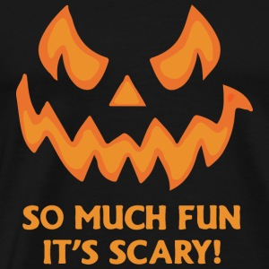 So much fun it s scary - Men's Premium T-Shirt