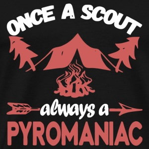 Once A Scout Always A Pyromaniac - Men's Premium T-Shirt