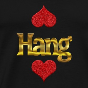 Hang - Men's Premium T-Shirt