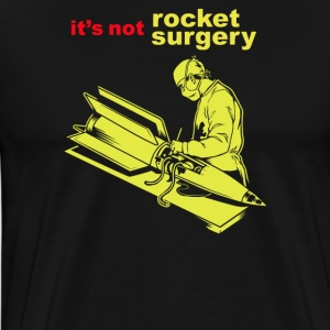 It's not Rocket Surgery - Men's Premium T-Shirt