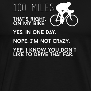 100 Miles Funny Bike - Men's Premium T-Shirt