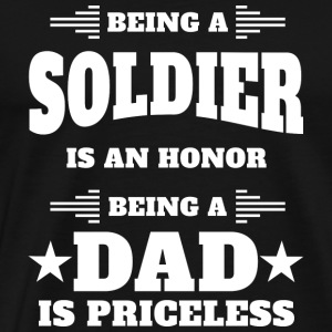 Being a soldier is an honor - Dad - Men's Premium T-Shirt