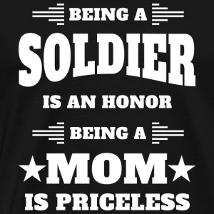Being a soldier is an honor - Mom is priceless - Men's Premium T-Shirt