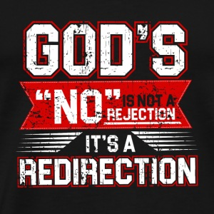 GOD´S REDIRECTION IS NOT A REJECTION - Men's Premium T-Shirt