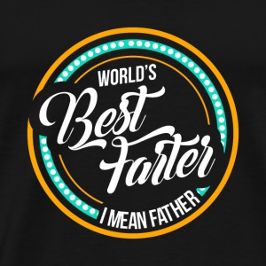 FUNNY FATHER DAD: BEST FARTER T-SHIRT GIFT - Men's Premium T-Shirt