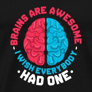 SCIENCE BRAIN: BRAINS ARE AWESOME PRESENT - Men's Premium T-Shirt