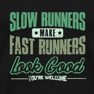 RUNNING MARATHON: SLOW RUNNERS FAST RUNNERS GIFT - Men's Premium T-Shirt