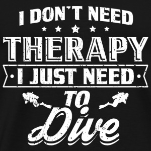 Funny Diving Diver Dive Shirt Keine Therapie - Men's Premium T-Shirt
