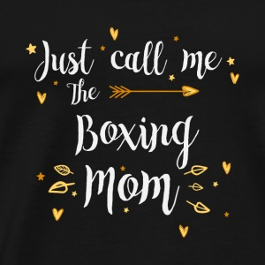Just Call Me The Sports Boxing Mom funny gift - Men's Premium T-Shirt