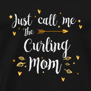 Just Call Me The Sports Curling Mom funny gift - Men's Premium T-Shirt
