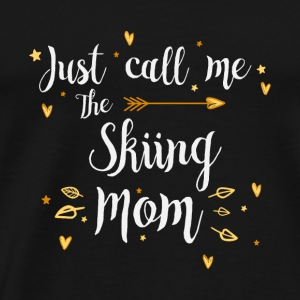 Just Call Me The Sports Skiing Mom funny gift - Men's Premium T-Shirt