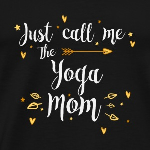 Just Call Me The Sports Yoga Mom funny gift - Men's Premium T-Shirt