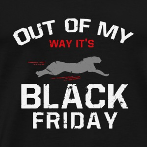 Out of my Way! It's Black Friday gift thanksgiving - Men's Premium T-Shirt