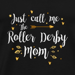 Just Call Me The Sports Roller Derby Mom funny gif - Men's Premium T-Shirt