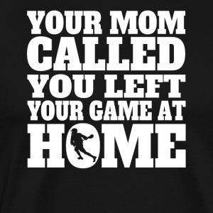 You Left Your Game At Home Funny Lacrosse - Men's Premium T-Shirt