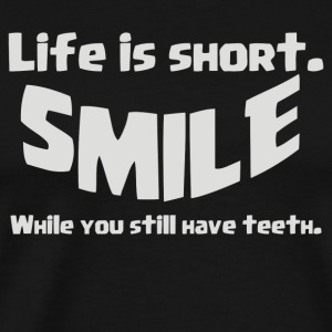 Life Short Smile Advice Wisdom - Men's Premium T-Shirt