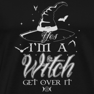 Halloween Yes I'm a Witch Get Over It Shirt Pre - Men's Premium T-Shirt