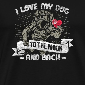 I Love My Dog To The Moon And Back - Men's Premium T-Shirt
