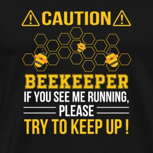 Beekeeper See Me Running Try To Keep Up - Men's Premium T-Shirt
