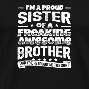 Funny Sister Gift Hilarious Family Fun Joke - Men's Premium T-Shirt