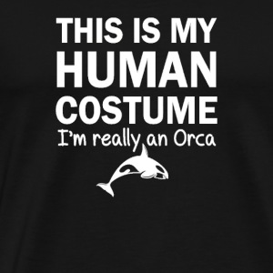 This Is My Human Costume I'm An Orca Halloween - Men's Premium T-Shirt