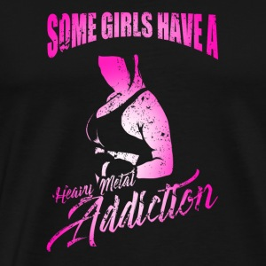 Some Girls Have A Heavy Metal Addiction Workout - Men's Premium T-Shirt