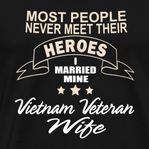 Vietnam Veteran wife gift - Men's Premium T-Shirt