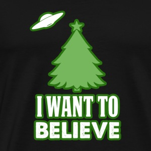 I Want to believe Funny Christmas Tee Shirt gift - Men's Premium T-Shirt