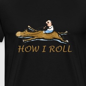 how i roll - Men's Premium T-Shirt