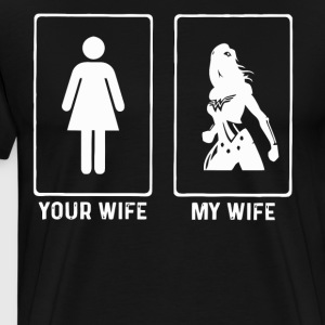 Your wife and my wife - Men's Premium T-Shirt