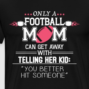 Football Mom T Shirt - Men's Premium T-Shirt