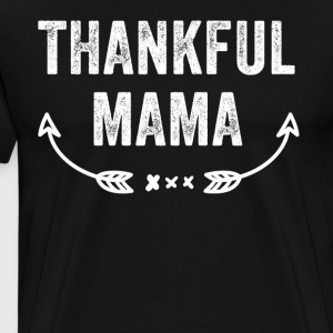 Thankful mama - Men's Premium T-Shirt