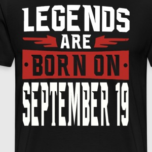 Legends are born on September 19 - Men's Premium T-Shirt