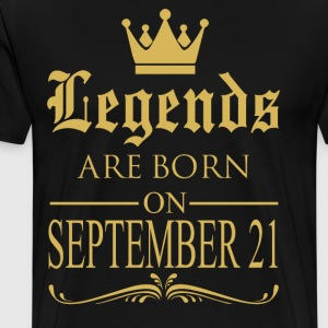 Legends are born on September 21 - Men's Premium T-Shirt