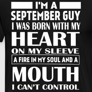 I'm a September guy I was born with my heart - Men's Premium T-Shirt