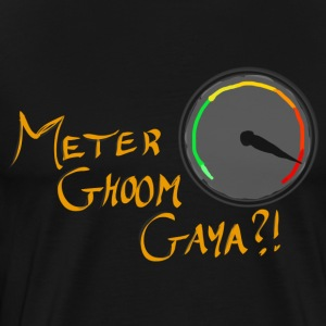 Meter Ghoom Gaya? - Men's Premium T-Shirt